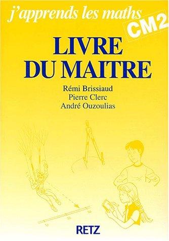 J'apprends les maths : Mathématiques, CM2 (Manuel: André Ouzoulias; Pierre