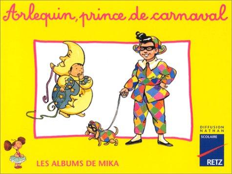 Arlequin, Prince De Carnaval [French Text]: De Santi-Gaud, Catherine; Usseglio, Mireille