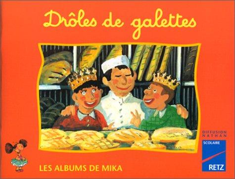 9782096019210: Les Albums de Mika (CP), n�6 : Dr�les de galettes