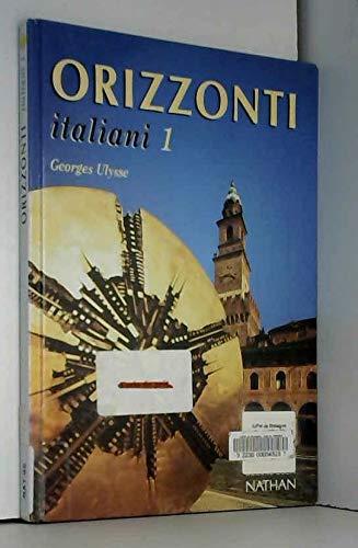 9782097013026: ORIZZONTI ITALIANI. Tome 1