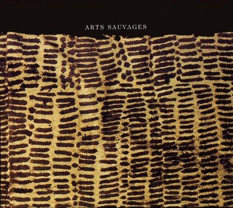 Arts sauvages...: Claude Roy; Etienne