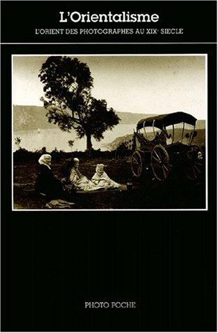 9782097541703: L'Orientalisme : L'Orient des photographes au XIXe si�cle