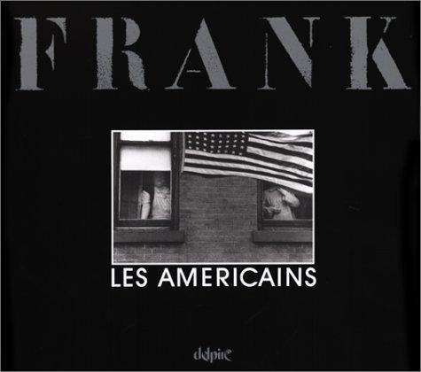 Les Américains: Franck, Robert; Kerouac,