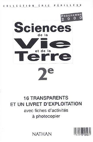 9782098101074: Siences de la vie et de la terre 2e : 16 transparents et un livret d'explication avec fichiers d'activités à photocopier (Svt Perilleux l)