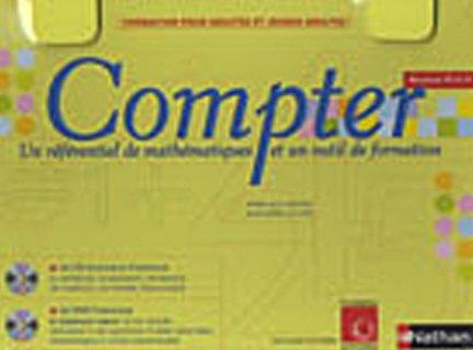 Coffret Compter, un referentiel de mathematiques et un outil de formation Niveaux IV et V, ...