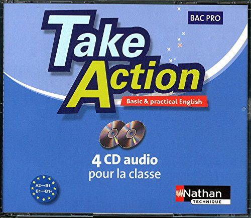 Take Action Bac Pro A2>B1 B1>B1+ - 4 CD Audio 2009 (French Edition): Collectif