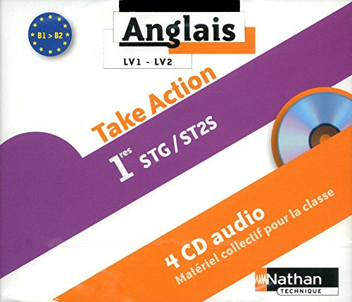 Take Action 1re Stg/St2s Lv1/Lv2 B1>B2 - 4 CD Audio pour la Classe 2011 (French ...