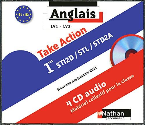 Take Action 1re Sti2d/Stl/Std2a Lv1/Lv2 B1>B2 - 4 CD Audio pour la Classe 2011 (...