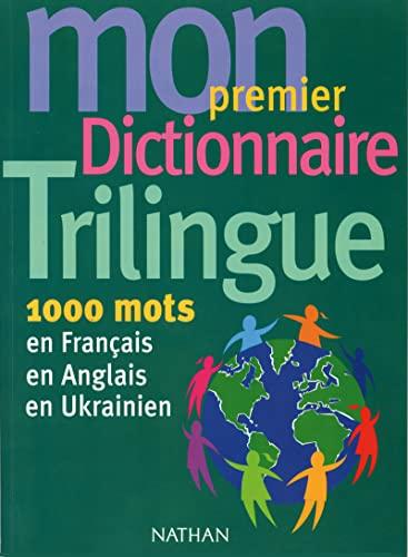 9782098824942: Mon premier dictionnaire trilingue : 1000 mots en français, en anglais, en ukrainien