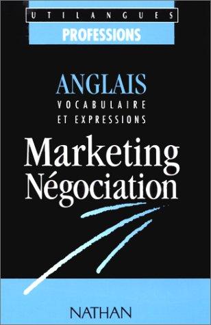 9782098866096: Anglais: Vocabulaire et expressions, marketing, négociation