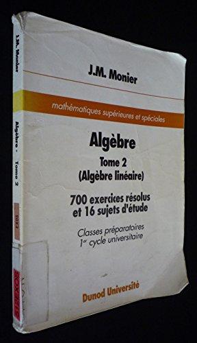 9782100000067: Algèbre. Tome 2, Algèbre linéaire