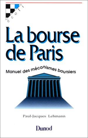 9782100000609: LA BOURSE DE PARIS. Manuel des m�canismes boursiers