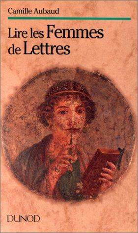Lire les femmes de lettres: Camille Aubaud