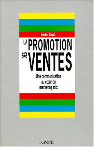 9782100002900: La Promotion des ventes: Une communication au coeur du marketing mix