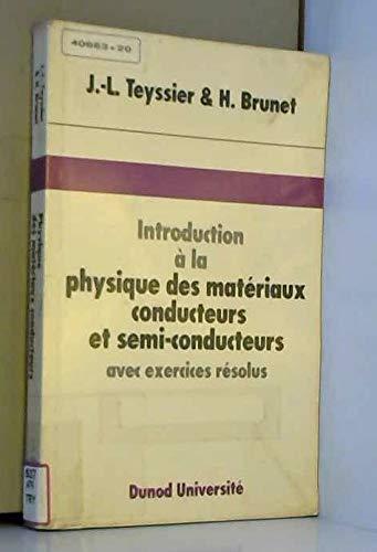 9782100011261: Introduction à la physique des matériaux conducteurs et semi-conducteurs : Avec exercices résolus