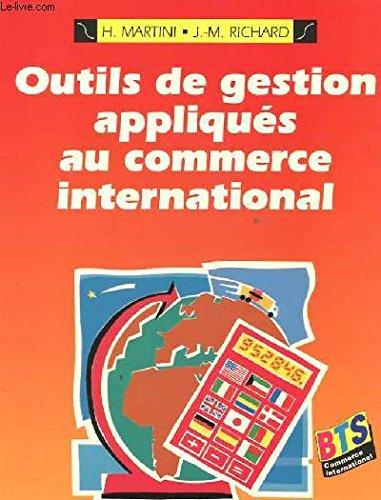 9782100016754: Outils de gestion appliqués au commerce international : BTS commerce international, écoles supérieures de commerce...