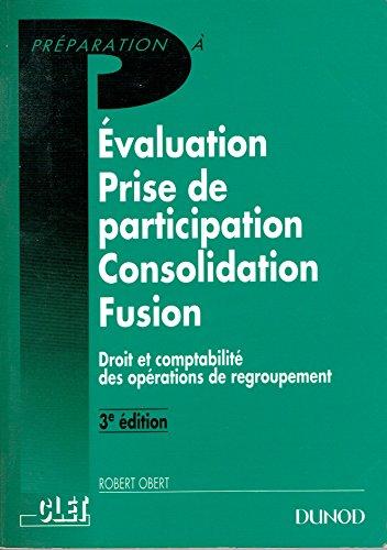 9782100017522: Évaluation, prise de participation, consolidation, fusion : Droit et comptabilité des opérations de regroupement