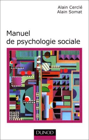 Manuel de psychologie sociale: Cercle Alain
