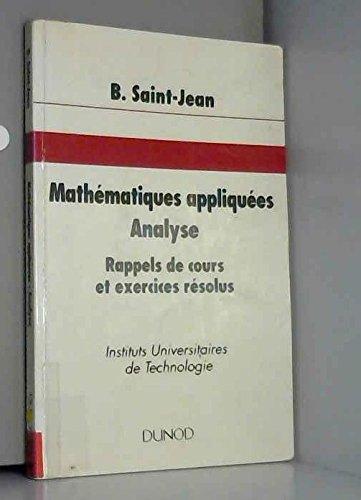 9782100020027: MATHEMATIQUES APPLIQUEES. Analyse, Rappels de cours et exercices résolus