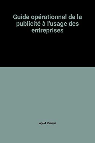 9782100021307: Guide opérationnel de la publicité à l'usage des entreprises