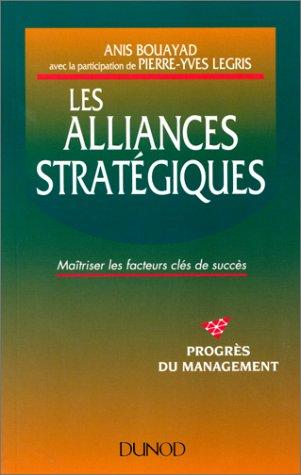 9782100025695: LES ALLIANCES STRATEGIQUES. Maîtriser les facteurs clés de succès