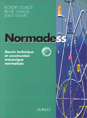 9782100025886: NORMADESS. Dessin technique et construction m�canique normalis�s