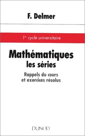 9782100026357: Les séries : rappel du cours et exercices résolus. Premier cycle universitaire