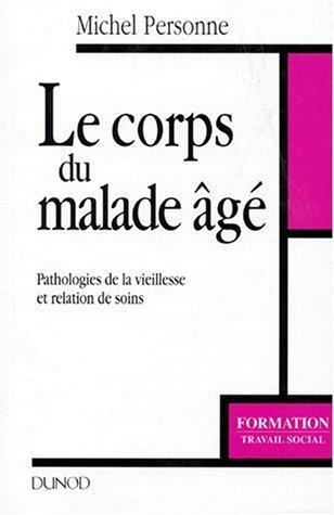 9782100026715: Le Corps du malade âgé