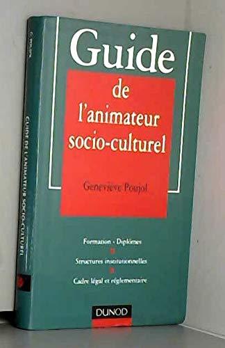 9782100028658: GUIDE DE L'ANIMATEUR SOCIO-CULTUREL. : Formation, dipl�mes, structures institutionnelles, cadre l�gal et r�glementaire
