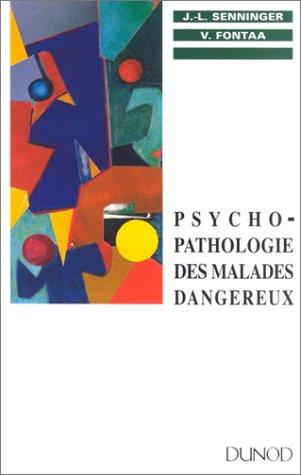 9782100029020: Psycho-pathologie des malades dangereux