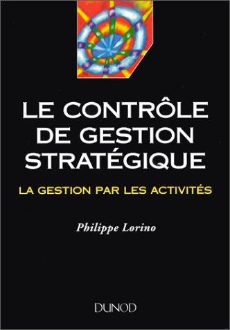 Le contrôle de gestion stratégique : La: Philippe Lorino