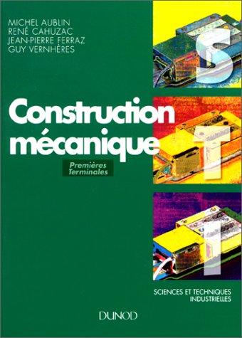 9782100030866: Construction m�canique STI : Premi�res et terminales, baccalaur�at technologique, baccalaur�at professionnel