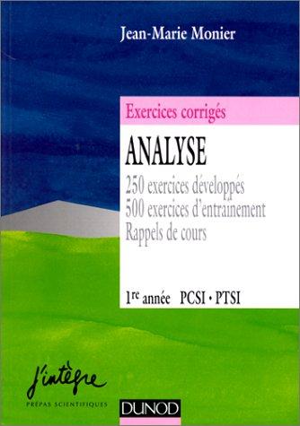 9782100031160: Analyse. 250 exercices d�velopp�s, 500 exercices d'entra�nement, rappels de cours, 1�re ann�e PCSI PTSI