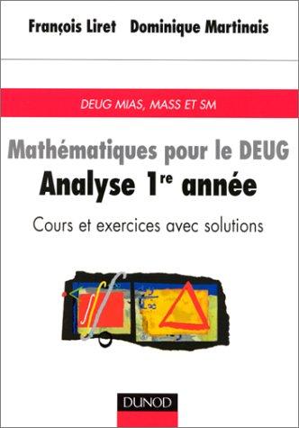 9782100031511: Mathématiques pour le DEUG, tome 2, Analyse 1re année : Cours et exercices avec solutions : DEUG MIAS, MASS et SM