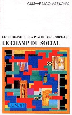 Les Domaines de la psychologie sociale: Le champ du social (9782100032112) by Fischer