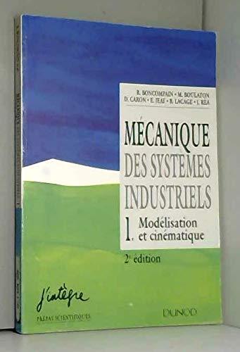 9782100032198: M�canique des syst�mes industriels, tome 1. Mod�lisation et cin�tique