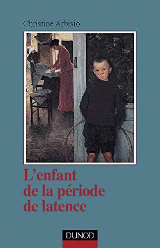L'enfant de la période de latence: Arbisio, Lesourd