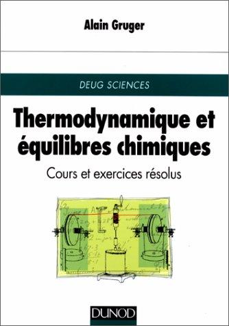 9782100033102: Thermodynamique et équilibres chimiques : Cours et exercices résolus