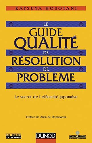Le guide qualité de résolution de problème.: Hosotani, Katsuya ;