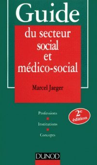 9782100033416: GUIDE DU SECTEUR SOCIAL ET MEDICO-SOCIAL. Professions, institutions, concepts, 2ème édition