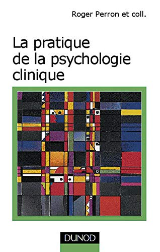 9782100033461: La Pratique de la psychologie clinique