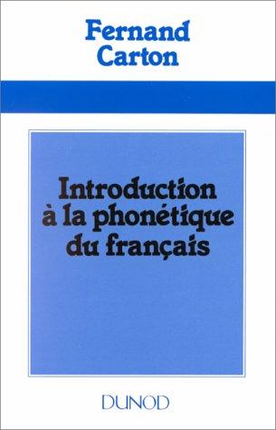Introduction a La Phonetique Du Francais: Carton, F