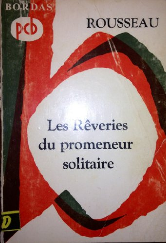 Les re?veries du promeneur solitaire (Classiques Garnier): Rousseau, Jean-Jacques