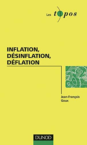 Inflation, désinflation, déflation: Goux, Jean-François
