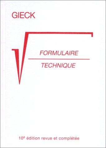 Formulaire technique, 10e édition revue et complétée (2100035908) by Kurt Gieck; G. Bendit