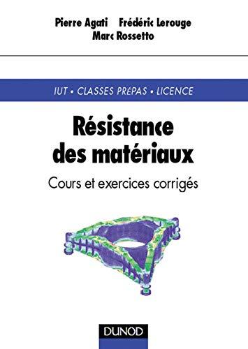 9782100035991: Resistance des materiaux : Cours et exercices corrigés, IUT, Classes prépas, Licence