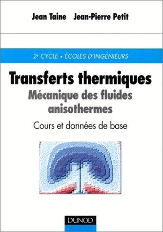 Transferts thermiques: Mécanique des fluides anisothermes : cours et données de base (2100036246) by Jean Taine; Jean-Pierre Petit