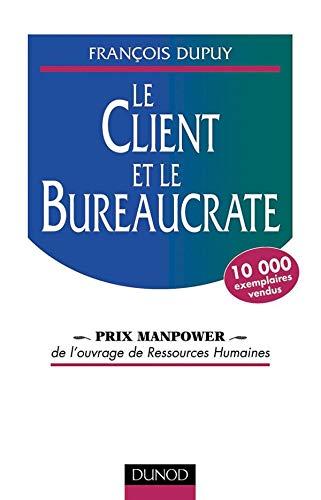 Le client et le bureaucrate: Dupuy, François
