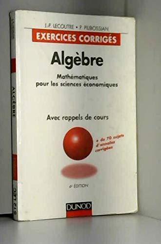 Algèbre: Mathématiques pour les sciences économiques ;: Lecoutre, Jean-Pierre