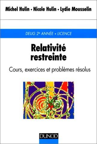Relativité restreinte. Cours, exercices et problèmes résolus (Deug 2e ann&...